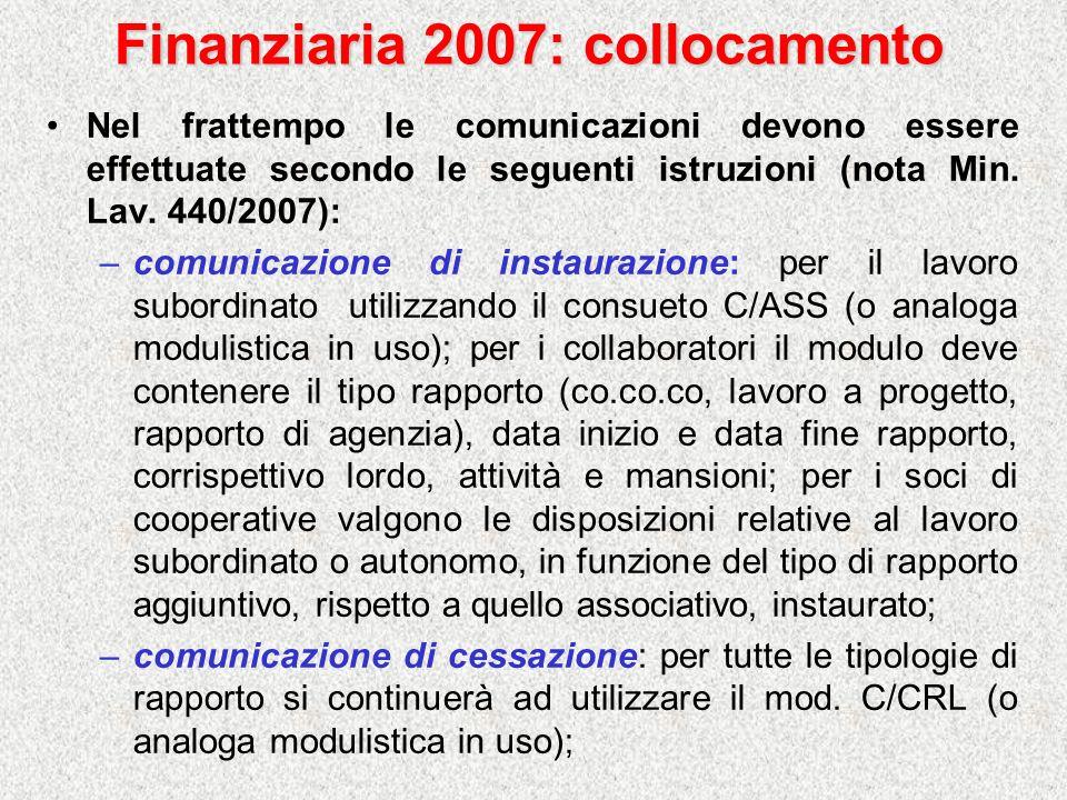 Finanziaria 2007: collocamento Nel frattempo le comunicazioni devono essere effettuate secondo le seguenti istruzioni (nota Min. Lav. 440/2007): –comu