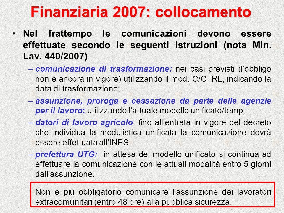 Finanziaria 2007: collocamento Nel frattempo le comunicazioni devono essere effettuate secondo le seguenti istruzioni (nota Min. Lav. 440/2007) –comun