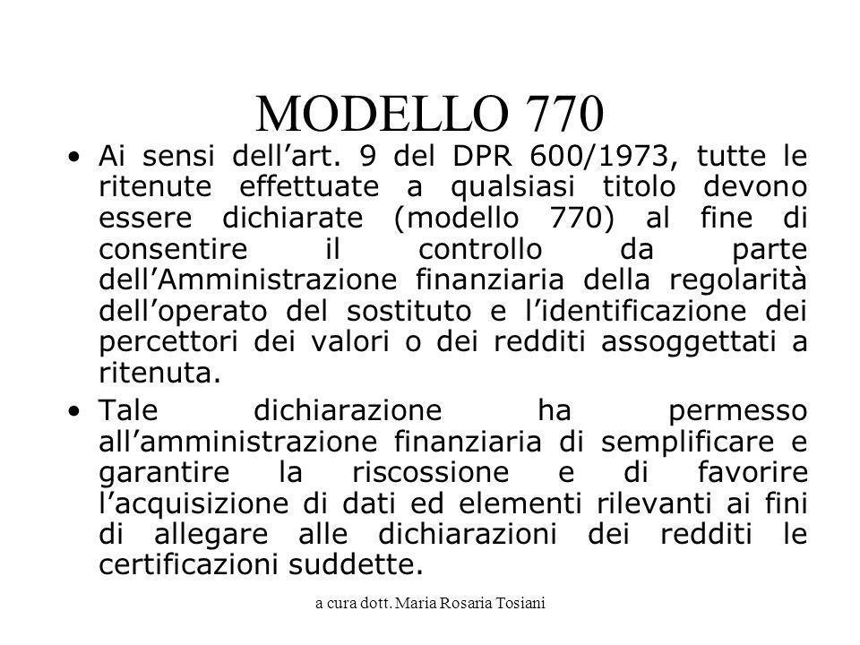 a cura dott.Maria Rosaria Tosiani MODELLO 770 Ai sensi dellart.