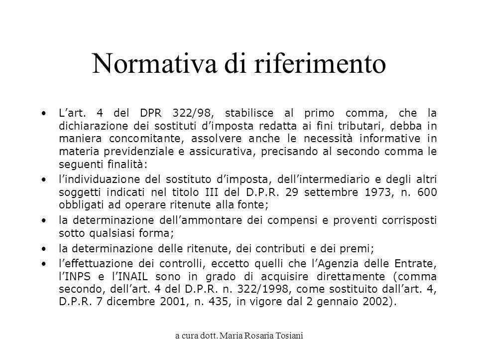 a cura dott. Maria Rosaria Tosiani Normativa di riferimento Lart. 4 del DPR 322/98, stabilisce al primo comma, che la dichiarazione dei sostituti dimp