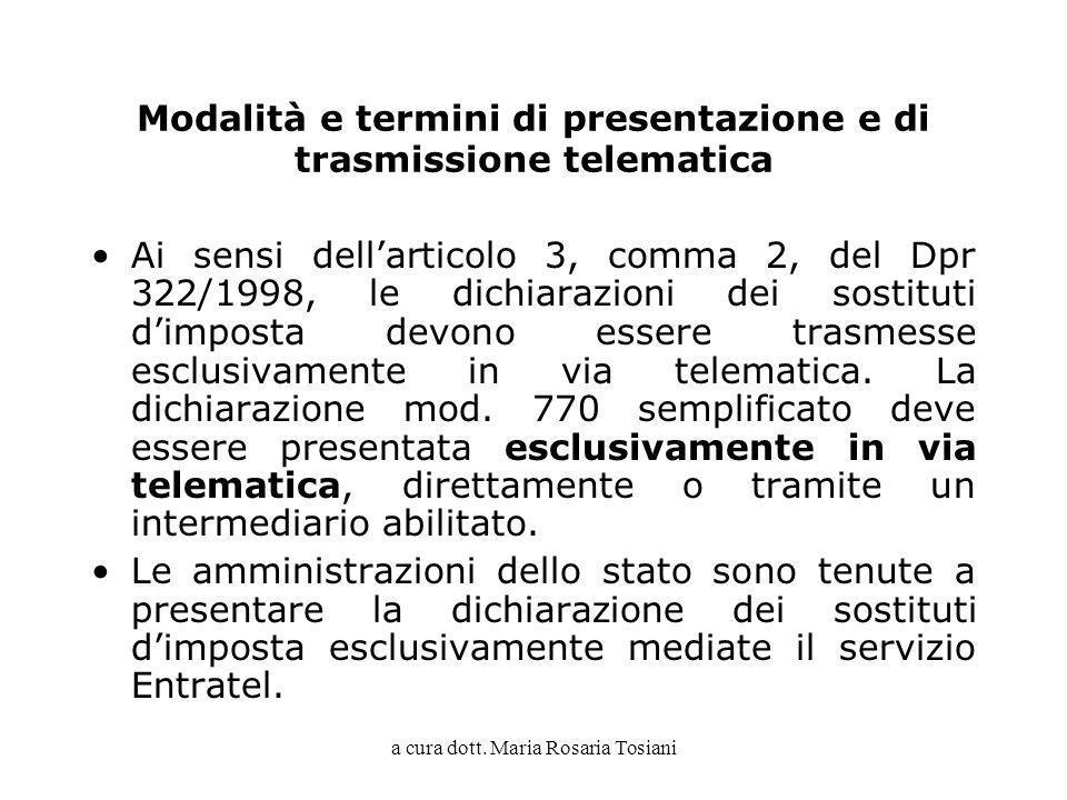 a cura dott. Maria Rosaria Tosiani Modalità e termini di presentazione e di trasmissione telematica Ai sensi dellarticolo 3, comma 2, del Dpr 322/1998