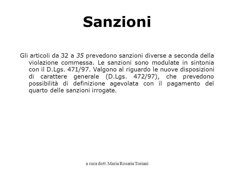 a cura dott. Maria Rosaria Tosiani Sanzioni Gli articoli da 32 a 35 prevedono sanzioni diverse a seconda della violazione commessa. Le sanzioni sono m