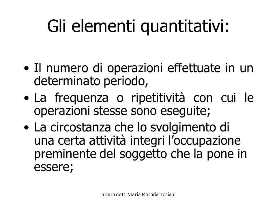 a cura dott. Maria Rosaria Tosiani Gli elementi quantitativi: Il numero di operazioni effettuate in un determinato periodo, La frequenza o ripetitivit