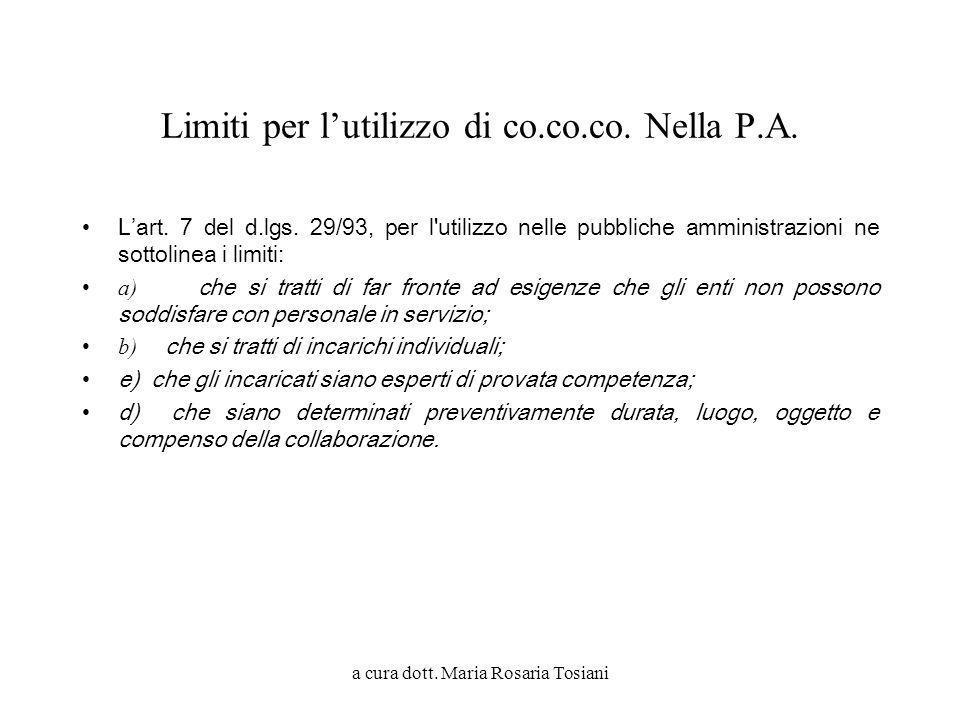a cura dott. Maria Rosaria Tosiani Limiti per lutilizzo di co.co.co. Nella P.A. Lart. 7 del d.lgs. 29/93, per l'utilizzo nelle pubbliche amministrazio