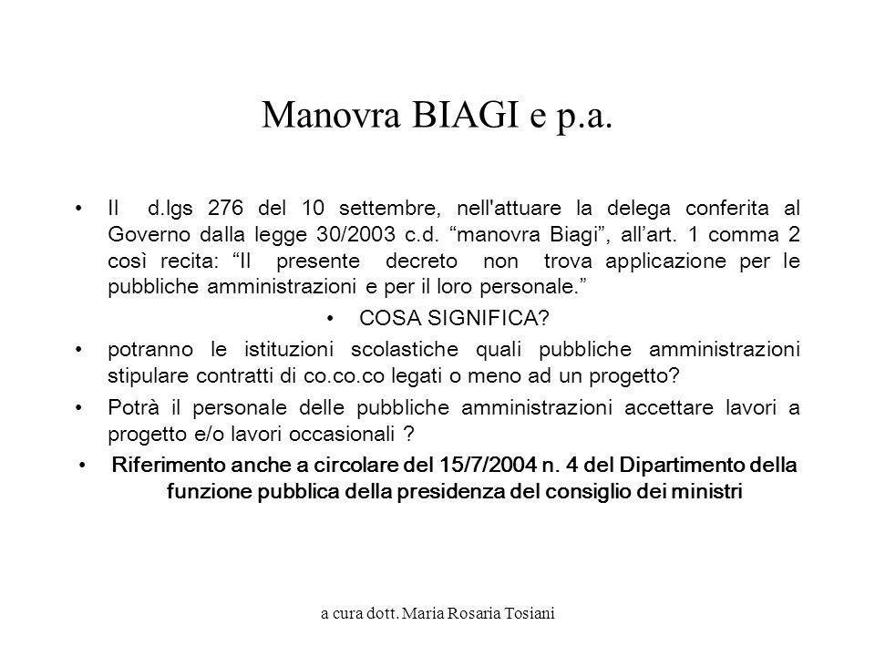 a cura dott. Maria Rosaria Tosiani Manovra BIAGI e p.a. Il d.lgs 276 del 10 settembre, nell'attuare la delega conferita al Governo dalla legge 30/2003