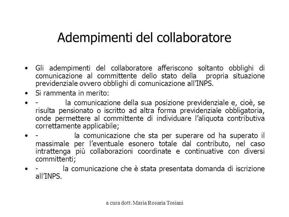 a cura dott. Maria Rosaria Tosiani Adempimenti del collaboratore Gli adempimenti del collaboratore afferiscono soltanto obblighi di comunicazione al c