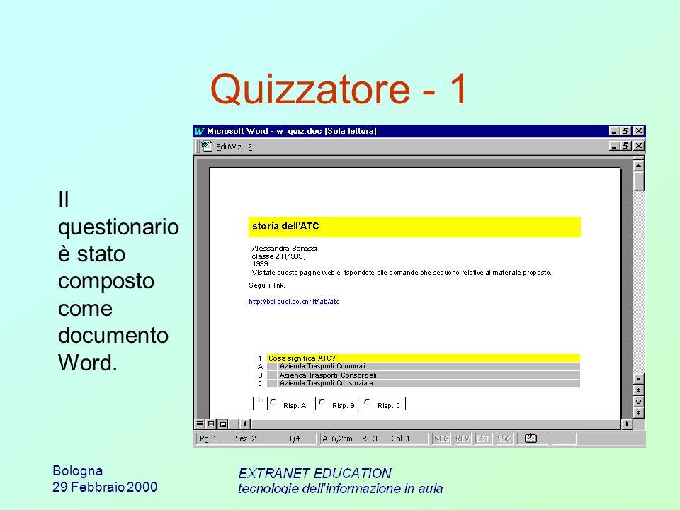 Bologna 29 Febbraio 2000 Quizzatore - 1 Il questionario è stato composto come documento Word.