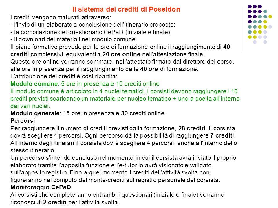 Il sistema dei crediti di Poseidon I crediti vengono maturati attraverso: - l'invio di un elaborato a conclusione dell'itinerario proposto; - la compi
