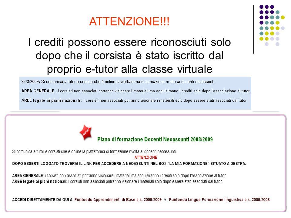 ATTENZIONE!!! I crediti possono essere riconosciuti solo dopo che il corsista è stato iscritto dal proprio e-tutor alla classe virtuale