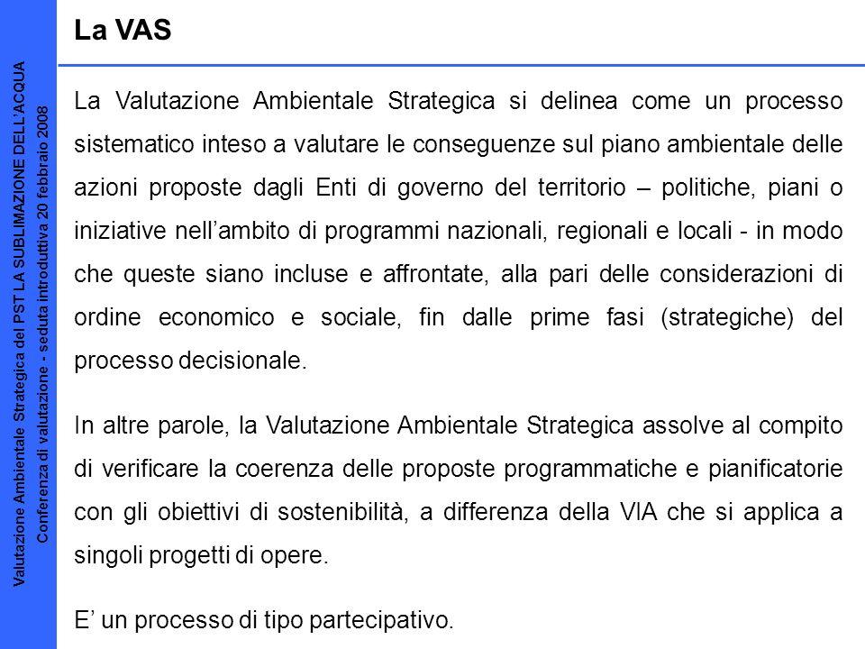Riferimenti legislativi della VAS La Valutazione Ambientale Strategica (VAS) costituisce, ai sensi delle vigenti disposizioni, parte integrante del procedimento del Programma di Sviluppo Turistico.