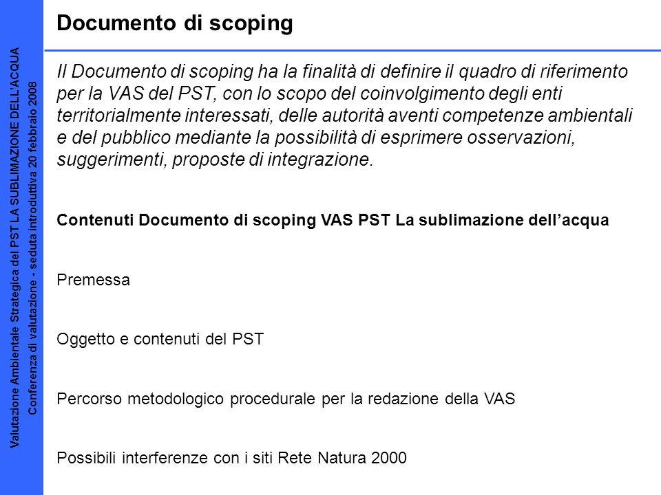 Documento di scoping Contenuti Documento di scoping VAS PST La sublimazione dellacqua Premessa Oggetto e contenuti del PST Percorso metodologico proce