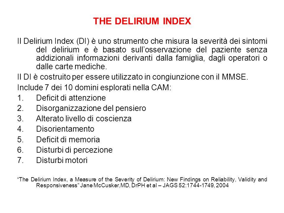 THE DELIRIUM INDEX Il Delirium Index (DI) è uno strumento che misura la severità dei sintomi del delirium e è basato sullosservazione del paziente sen