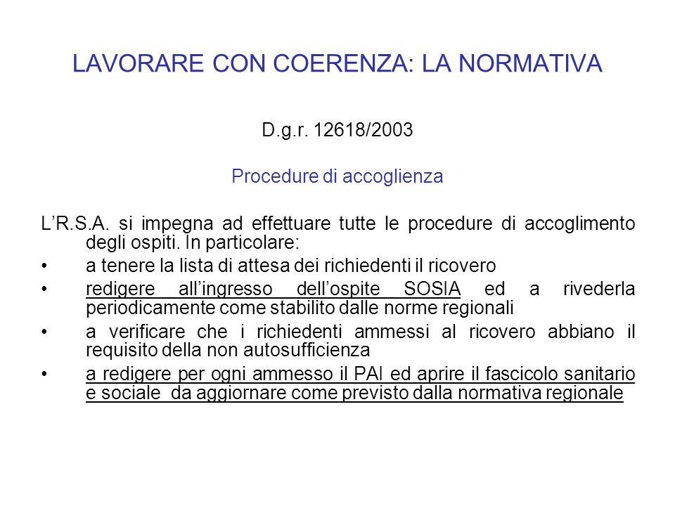 LAVORARE CON COERENZA: LA NORMATIVA D.g.r. 12618/2003 Procedure di accoglienza LR.S.A. si impegna ad effettuare tutte le procedure di accoglimento deg