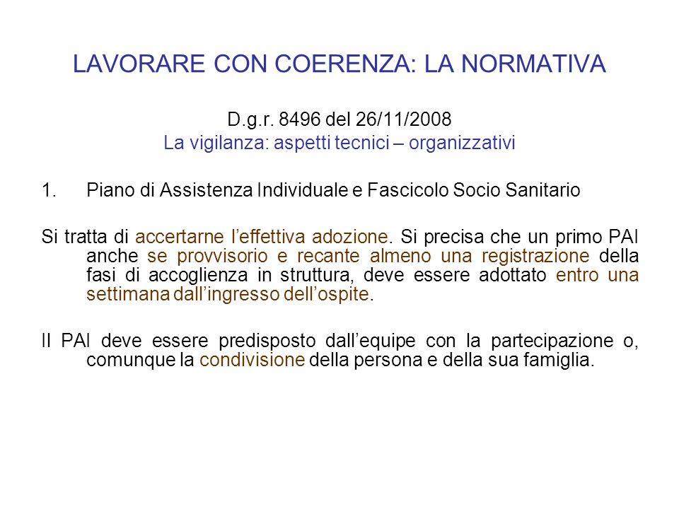 LAVORARE CON COERENZA: LA NORMATIVA D.g.r. 8496 del 26/11/2008 La vigilanza: aspetti tecnici – organizzativi 1.Piano di Assistenza Individuale e Fasci