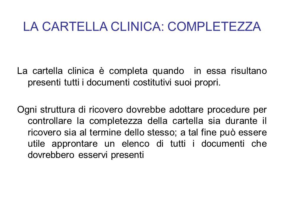 LA CARTELLA CLINICA: COMPLETEZZA La cartella clinica è completa quando in essa risultano presenti tutti i documenti costitutivi suoi propri. Ogni stru