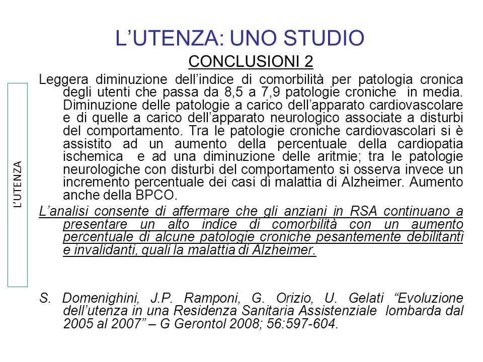 LUTENZA: UNO STUDIO CONCLUSIONI 2 Leggera diminuzione dellindice di comorbilità per patologia cronica degli utenti che passa da 8,5 a 7,9 patologie cr