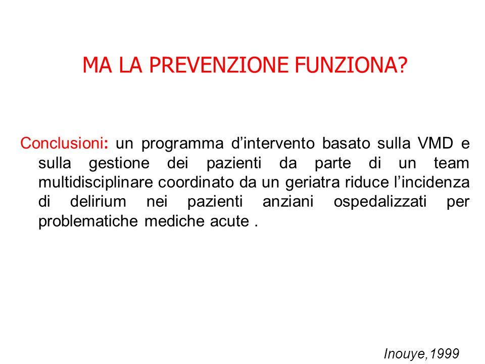 Conclusioni: un programma dintervento basato sulla VMD e sulla gestione dei pazienti da parte di un team multidisciplinare coordinato da un geriatra r