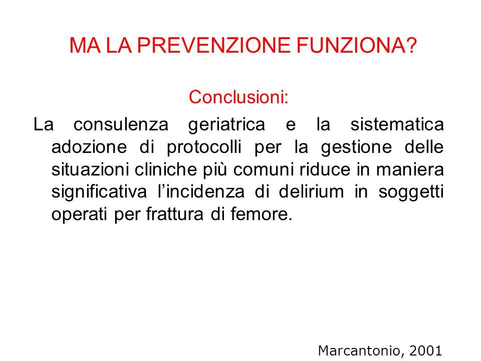 Conclusioni: La consulenza geriatrica e la sistematica adozione di protocolli per la gestione delle situazioni cliniche più comuni riduce in maniera s