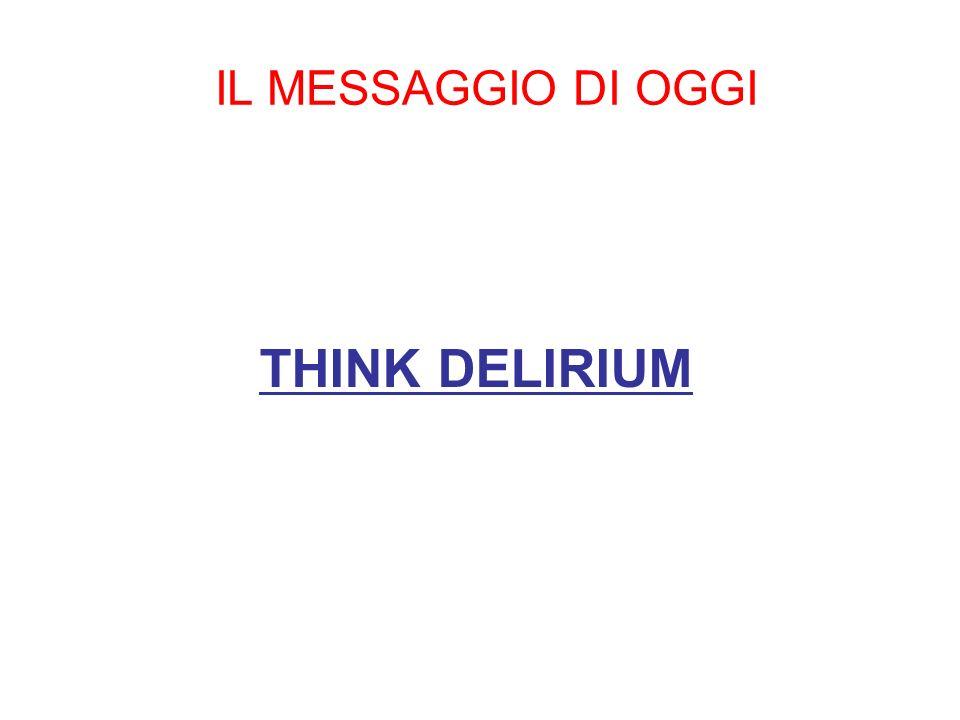 THINK DELIRIUM IL MESSAGGIO DI OGGI