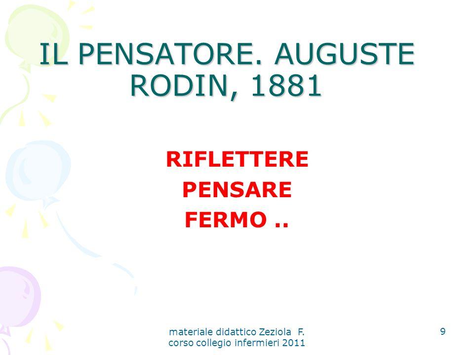 9 IL PENSATORE. AUGUSTE RODIN, 1881 RIFLETTERE PENSARE FERMO..