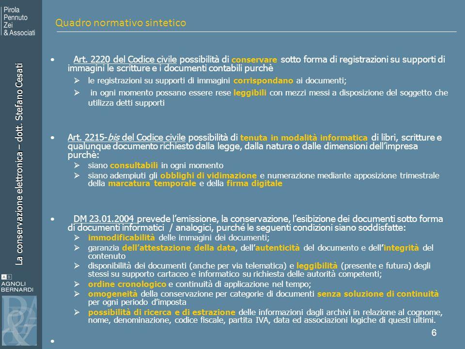 La conservazione elettronica – dott. Stefano Cesati 6 Art. 2220 del Codice civile possibilità di conservare sotto forma di registrazioni su supporti d