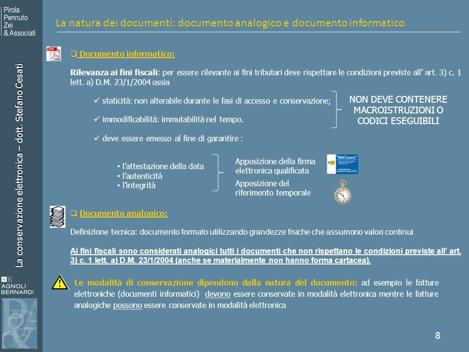 La conservazione elettronica – dott. Stefano Cesati Apposizione del riferimento temporale 8 Documento informatico: Rilevanza ai fini fiscali: per esse