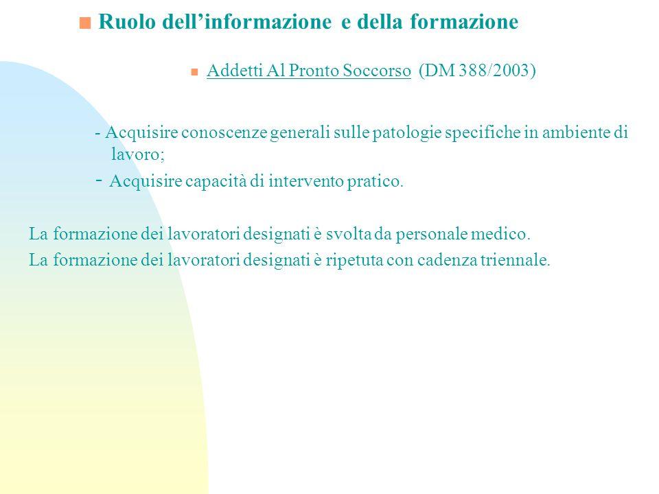 Ruolo dellinformazione e della formazione Addetti Al Pronto Soccorso (DM 388/2003) - Acquisire conoscenze generali sulle patologie specifiche in ambie
