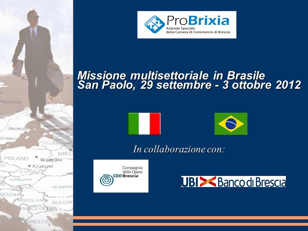 Missione multisettoriale in Brasile San Paolo, 29 settembre - 3 ottobre 2012 In collaborazione con: In collaborazione con: