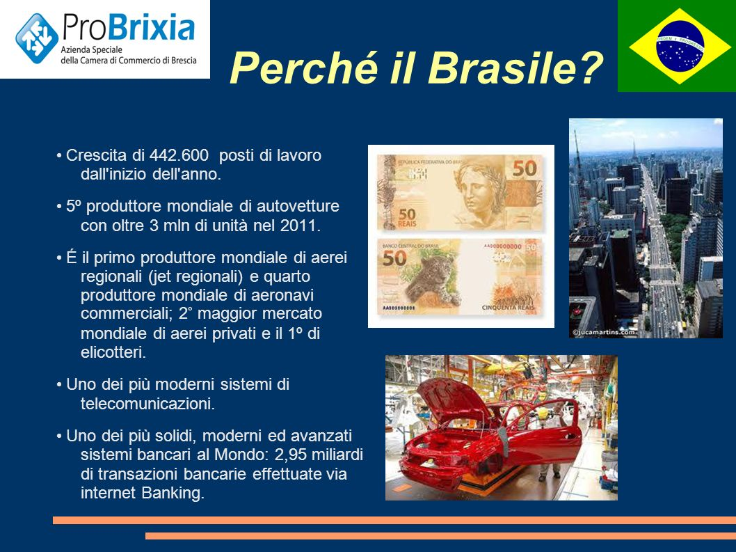 Perché il Brasile. Crescita di 442.600 posti di lavoro dall inizio dell anno.