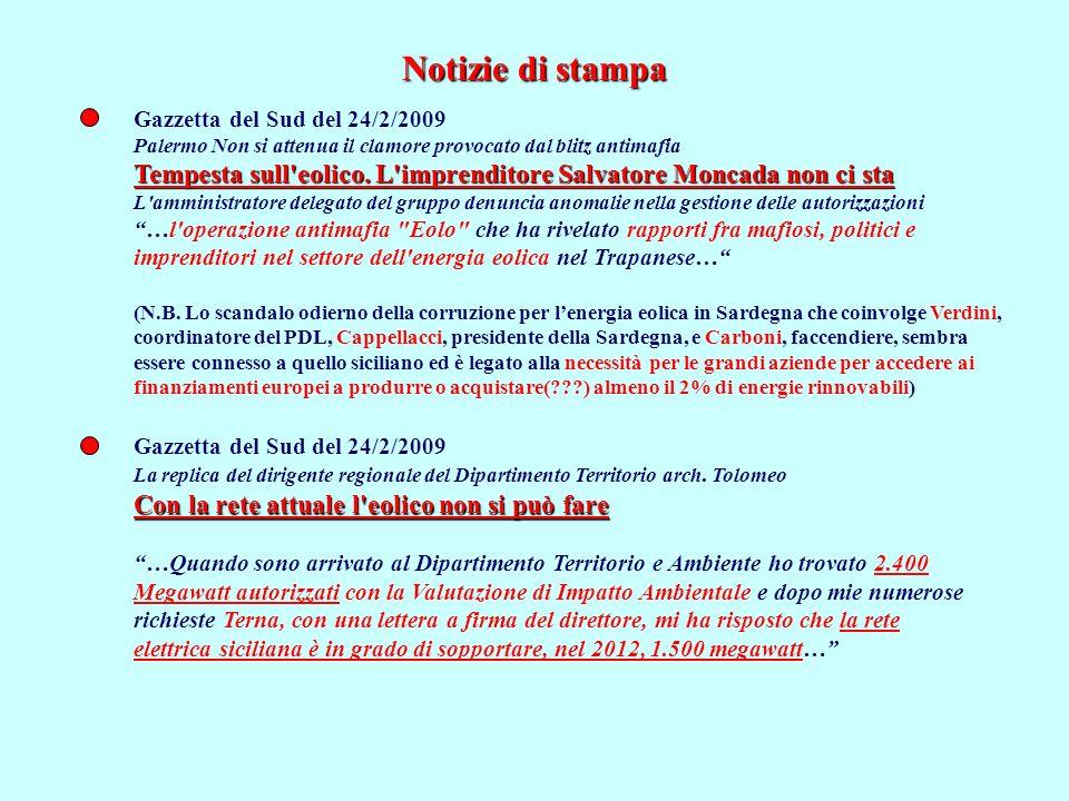 Gazzetta del Sud del 24/2/2009 Palermo Non si attenua il clamore provocato dal blitz antimafia Tempesta sull eolico.