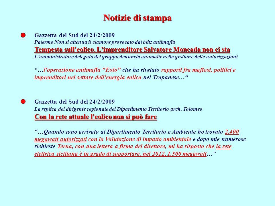 Notizie di stampa Gazzetta del Sud del 24/2/2009 Palermo Non si attenua il clamore provocato dal blitz antimafia Tempesta sull'eolico. L'imprenditore
