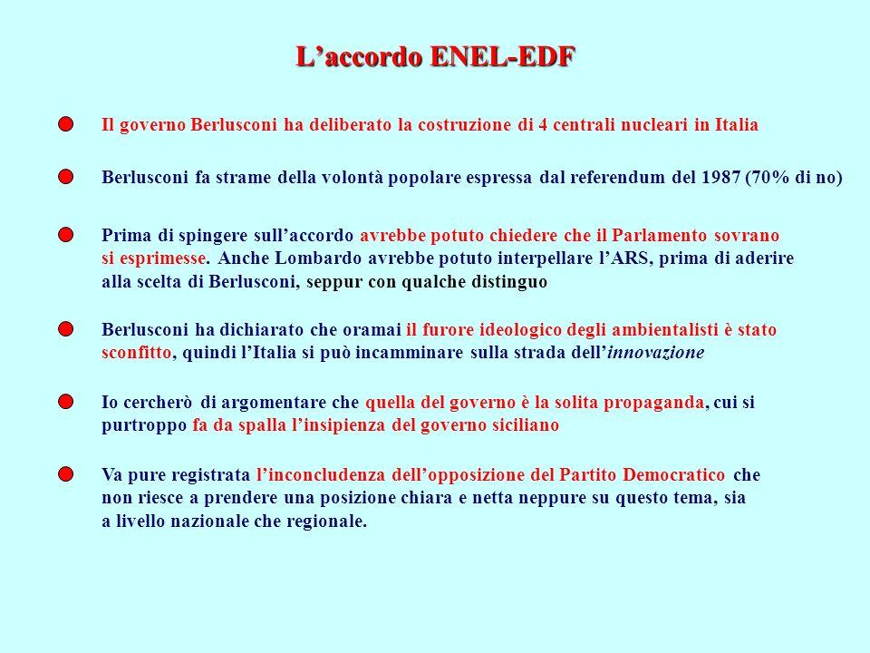 Laccordo ENEL-EDF Il governo Berlusconi ha deliberato la costruzione di 4 centrali nucleari in Italia Berlusconi fa strame della volontà popolare espr