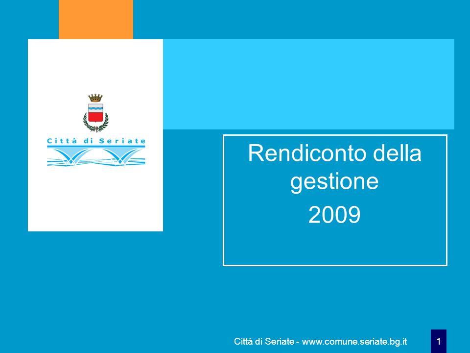 Città di Seriate - www.comune.seriate.bg.it 1 Rendiconto della gestione 2009