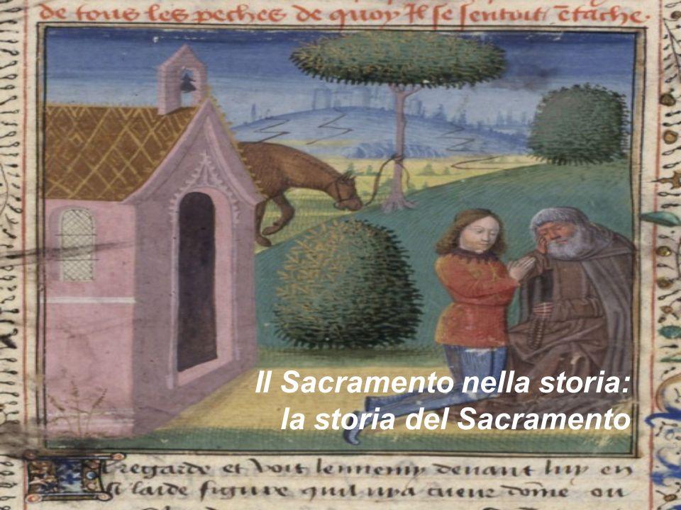 Il Sacramento nella storia: la storia del Sacramento
