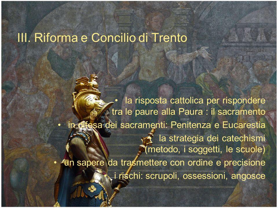 la risposta cattolica per rispondere tra le paure alla Paura : il sacramento in difesa dei sacramenti: Penitenza e Eucarestia la strategia dei catechi