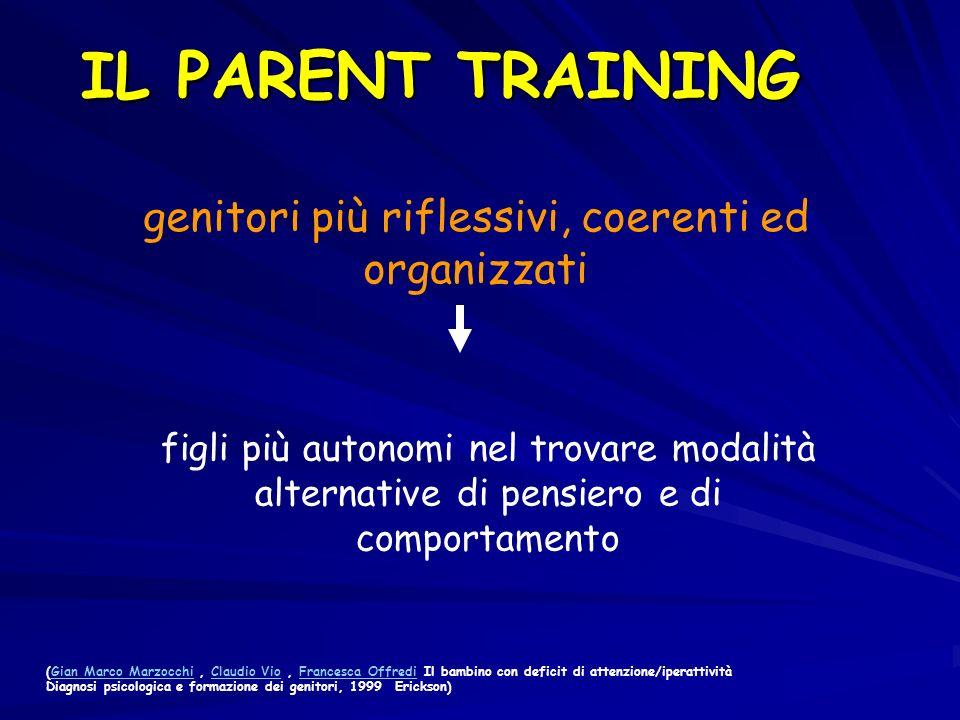genitori più riflessivi, coerenti ed organizzati figli più autonomi nel trovare modalità alternative di pensiero e di comportamento (Gian Marco Marzoc