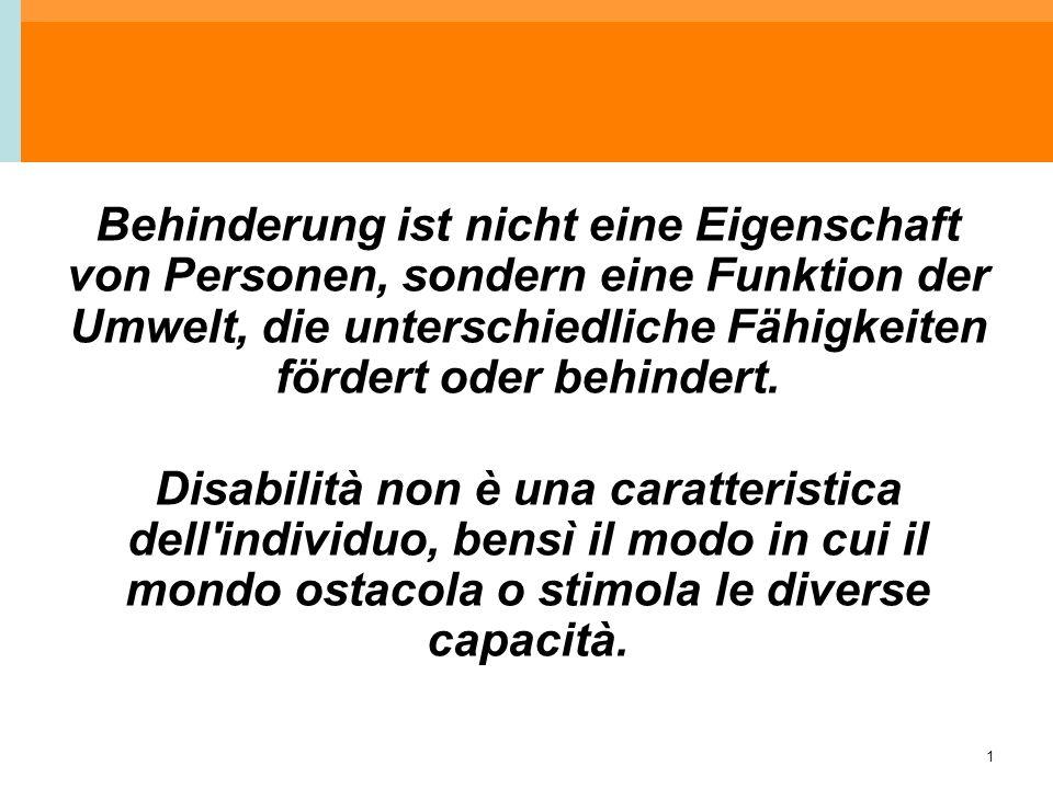 1 Behinderung ist nicht eine Eigenschaft von Personen, sondern eine Funktion der Umwelt, die unterschiedliche Fähigkeiten fördert oder behindert. Disa