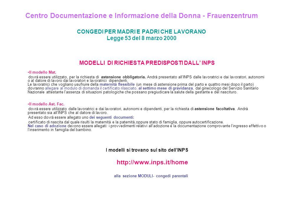 Centro Documentazione e Informazione della Donna - Frauenzentrum CONGEDI PER MADRI E PADRI CHE LAVORANO Legge 53 del 8 marzo 2000 MODELLI DI RICHIESTA