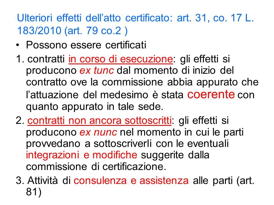 Ulteriori effetti dellatto certificato: art. 31, co.