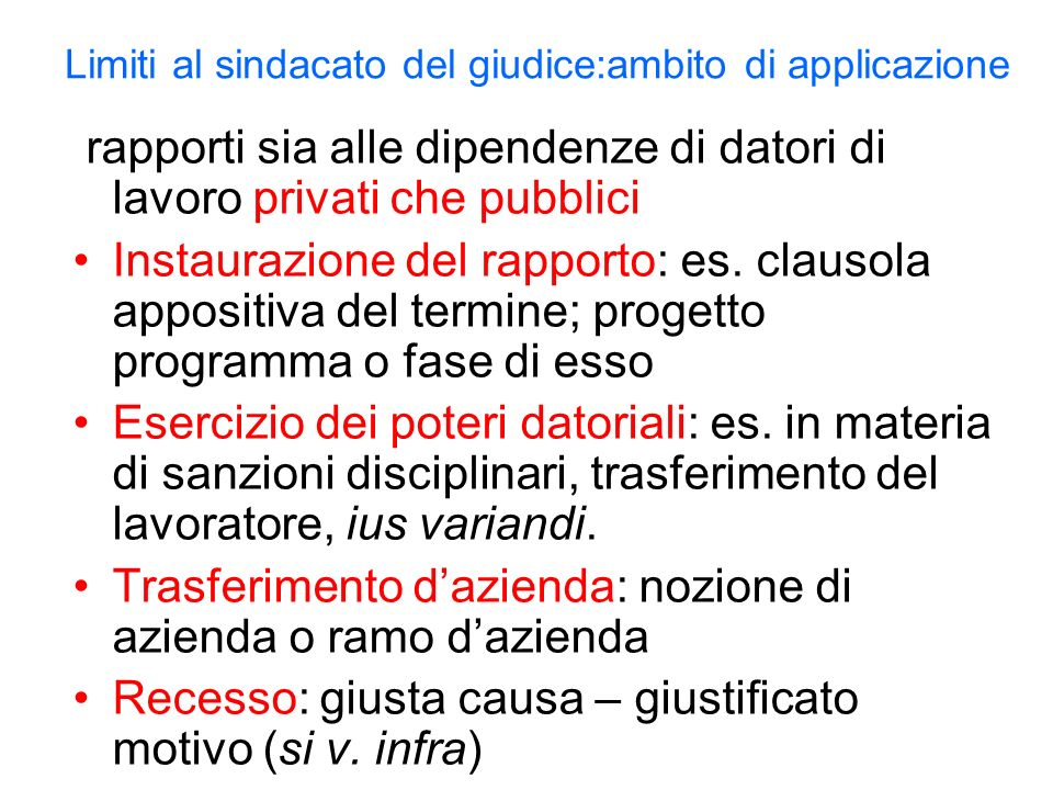 Limiti al sindacato del giudice:ambito di applicazione rapporti sia alle dipendenze di datori di lavoro privati che pubblici Instaurazione del rapporto: es.