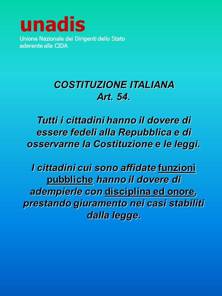 COSTITUZIONE ITALIANA Art. 54. Tutti i cittadini hanno il dovere di essere fedeli alla Repubblica e di osservarne la Costituzione e le leggi. I cittad