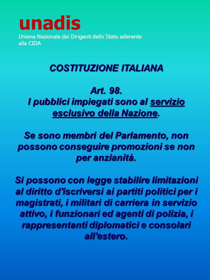 COSTITUZIONE ITALIANA Art. 98. I pubblici impiegati sono al servizio esclusivo della Nazione. Se sono membri del Parlamento, non possono conseguire pr