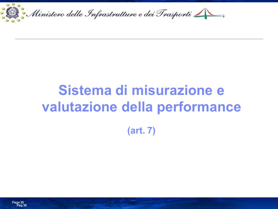 Business Consulting Services © Copyright IBM Corporation 2008 Pag 30 Page 30 Sistema di misurazione e valutazione della performance (art. 7)