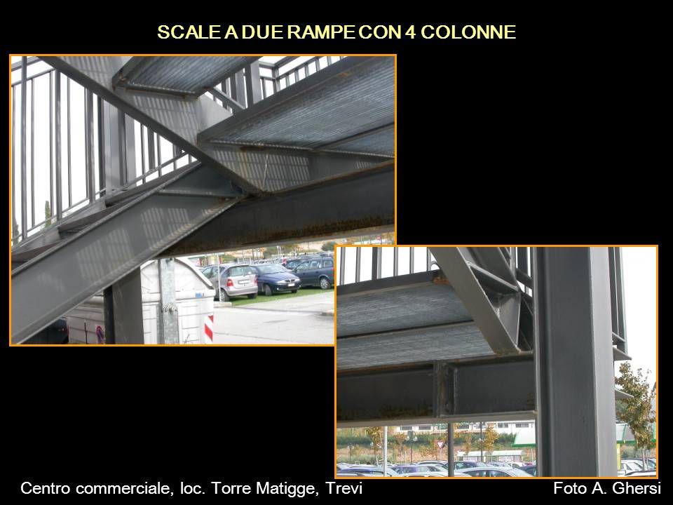 SCALE A DUE RAMPE CON 4 COLONNE Centro commerciale, loc. Torre Matigge, TreviFoto A. Ghersi