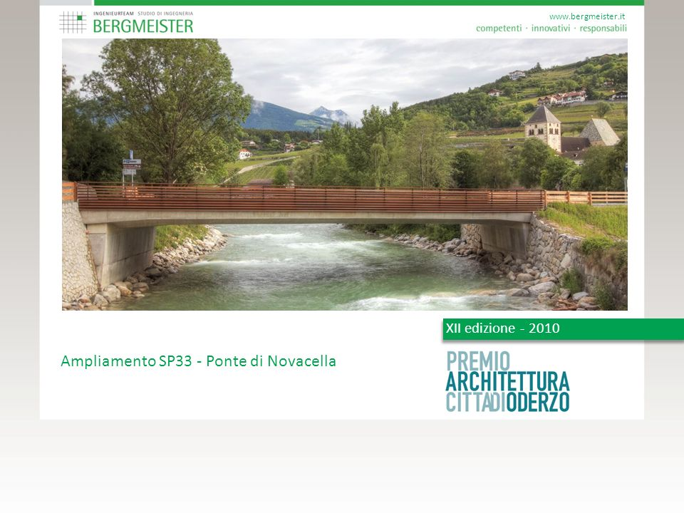 Ampliamento SP33 - Ponte di Novacella XII edizione - 2010 www.bergmeister.it