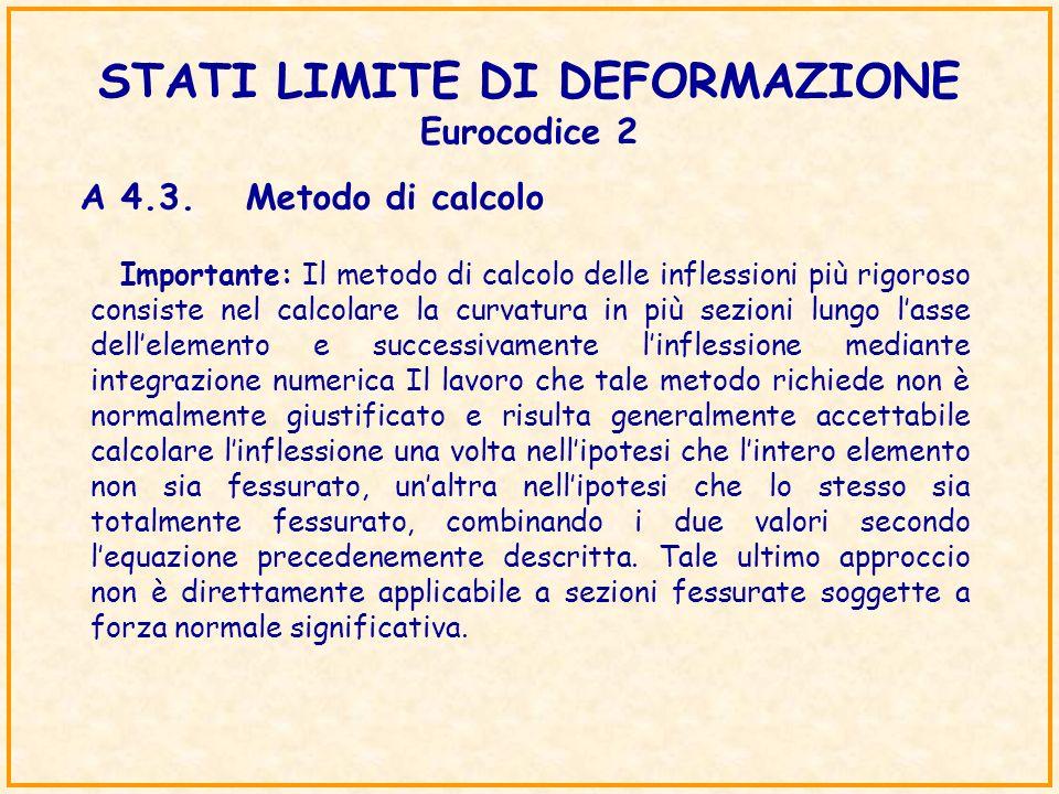 STATI LIMITE DI DEFORMAZIONE Eurocodice 2 Importante: Il metodo di calcolo delle inflessioni più rigoroso consiste nel calcolare la curvatura in più s