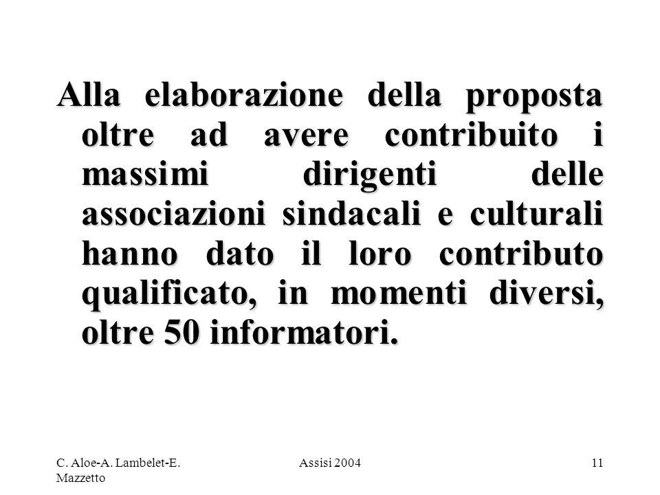 C. Aloe-A. Lambelet-E. Mazzetto Assisi 200411 Alla elaborazione della proposta oltre ad avere contribuito i massimi dirigenti delle associazioni sinda