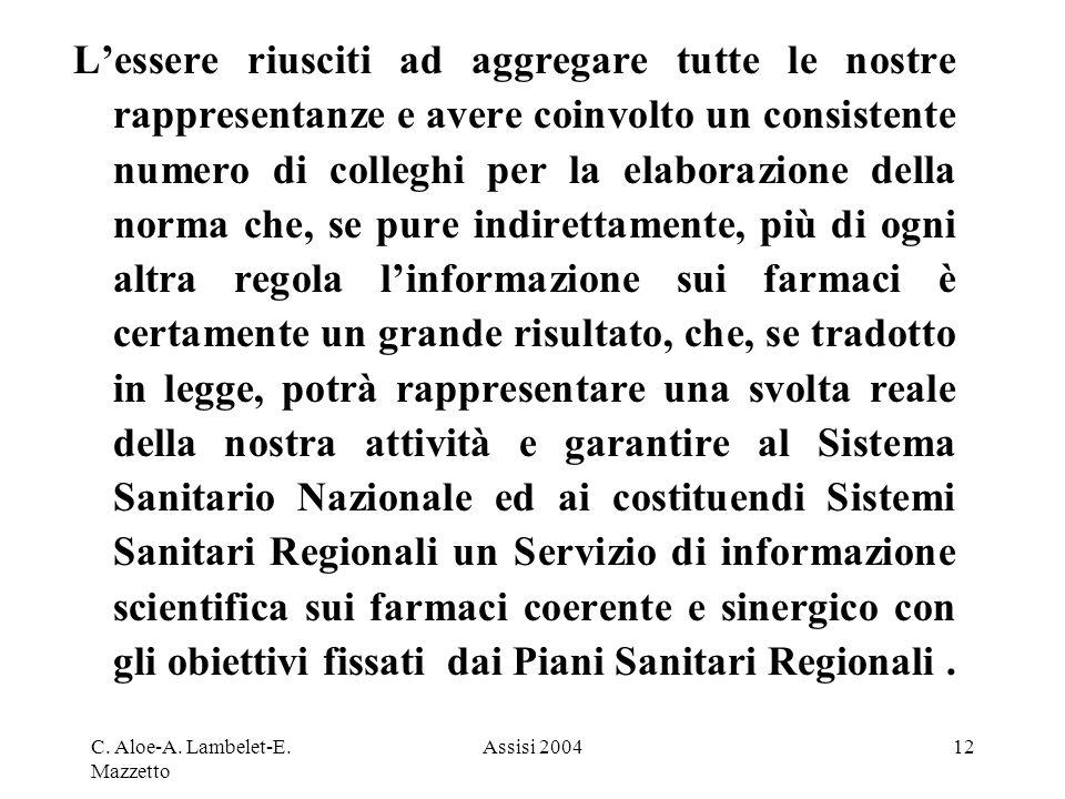 C. Aloe-A. Lambelet-E. Mazzetto Assisi 200412 Lessere riusciti ad aggregare tutte le nostre rappresentanze e avere coinvolto un consistente numero di
