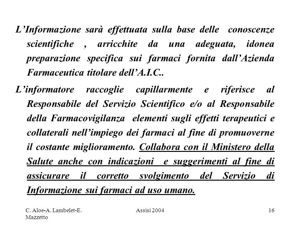 C. Aloe-A. Lambelet-E. Mazzetto Assisi 200416 LInformazione sarà effettuata sulla base delle conoscenze scientifiche, arricchite da una adeguata, idon