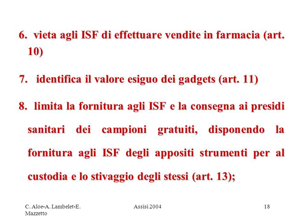 C. Aloe-A. Lambelet-E. Mazzetto Assisi 200418 6. vieta agli ISF di effettuare vendite in farmacia (art. 10) 6. vieta agli ISF di effettuare vendite in